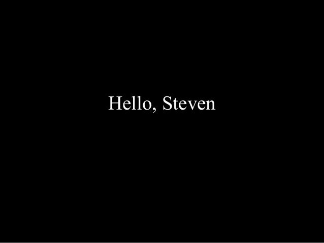 Hello, Steven