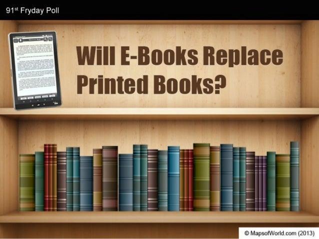 Will E-Books Replace Printed Books?