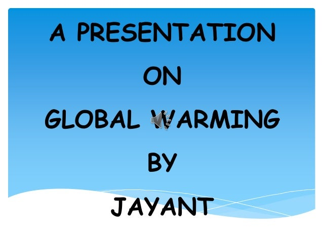 A Presentation on Global Warming