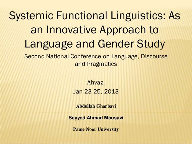 Systemic Functional Linguistics: As an Innovative Approach to Language and Gender Study Second National Conference on Lang...