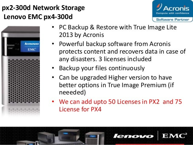 px2-300d Network Storage Lenovo EMC px4-300d • PC Backup & Restore with True Image Lite 2013 by Acronis • Powerful backup ...