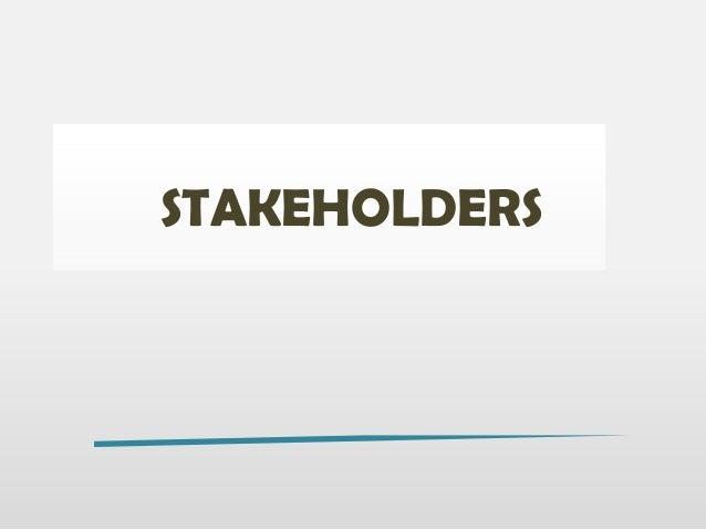 STAKEHOLDERS stakeholder