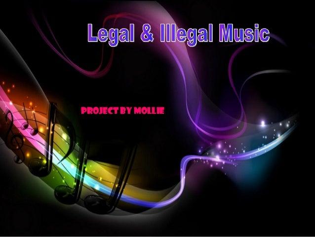 Legal & Illegal music