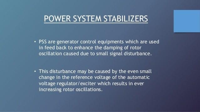 Power System Stabilizer Design Power System Stabilizers • Pss