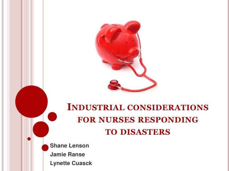 Industrial considerations for nurses responding to disasters<br />Shane Lenson<br />Jamie Ranse<br />Lynette Cuasck<br />