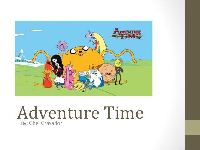 Adventure Time By: Ghel Gravador