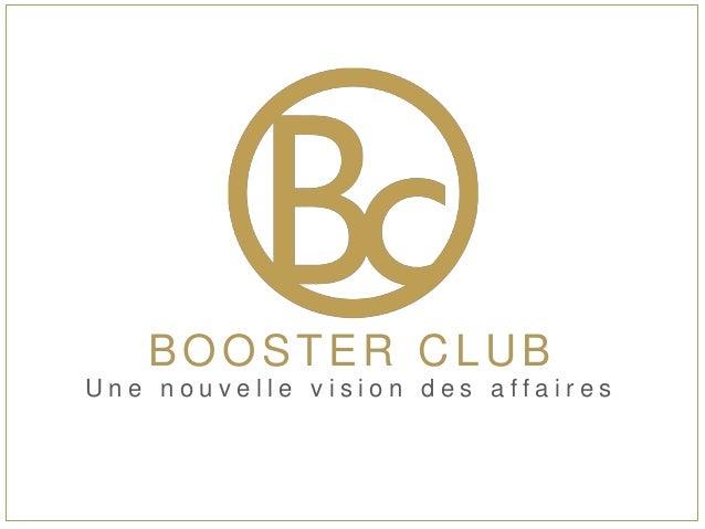 BOOSTER CLUB Une nouvelle vision des affaires