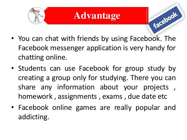 advantages and disadvantages using facebook by Get an answer for 'what are the advantages of using facebook in educationwhat are the advantages of using facebook in education' and find homework help for other.