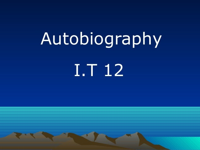 Autobiography I.T 12