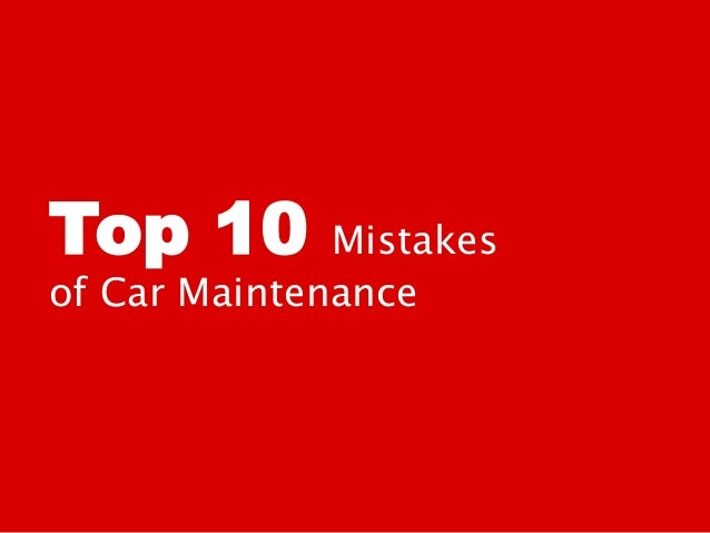 Top 10 Mistakes of Car Maintenance
