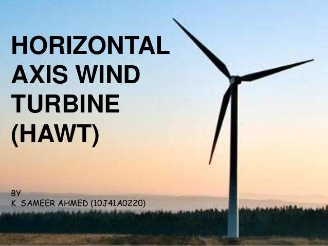 HORIZONTALAXIS WINDTURBINE(HAWT)BYK SAMEER AHMED (10J41A0220)