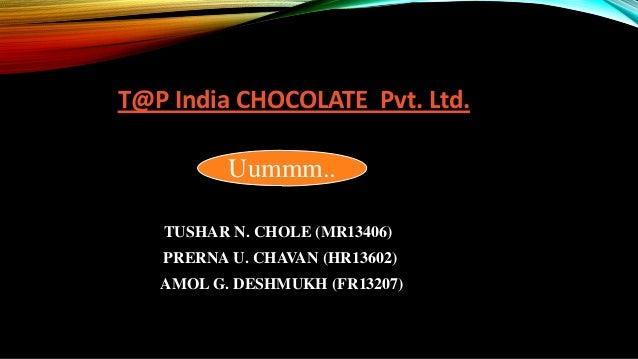 Business Plan-- T@P India CHOCOLATE Pvt. Ltd.--- Uummm Chocolet - Presentation1