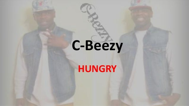 C-Beezy HUNGRY