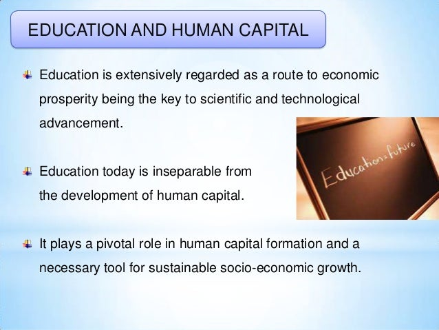 sources of human capital formation Development, as well as one of the sources of competitive advantages in order to   it is commonly accepted that human capital accumulation induces various.