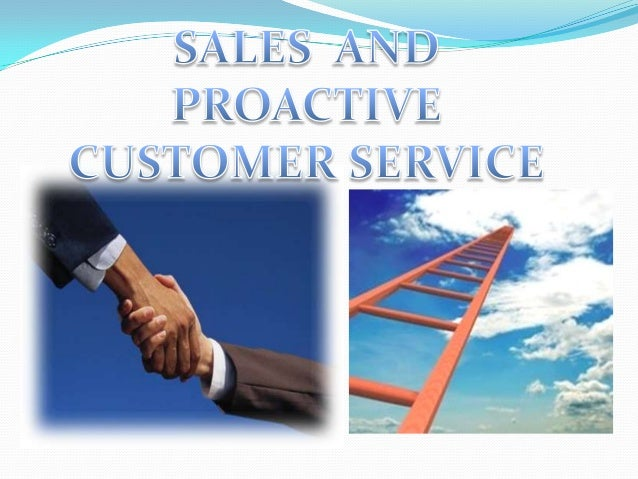 •SALES :- ESSENCE, SKILLS, BARRIERS, SOLUTIONS •PROACTIVE CUSTOMER SERVICE AND IT's BENIFITS