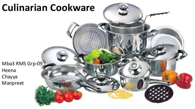 Culinarian Cookware Mba3 RMS Grp-09 Heena Chayya Manpreet