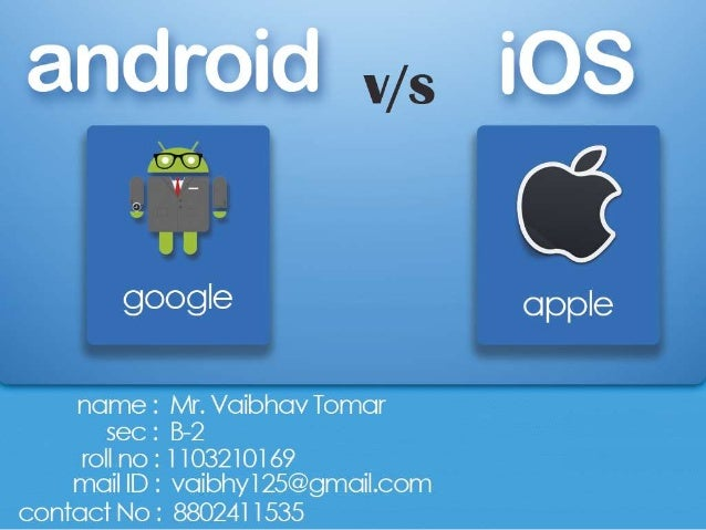 5/5/2014 ANDROID V/S iOS 2