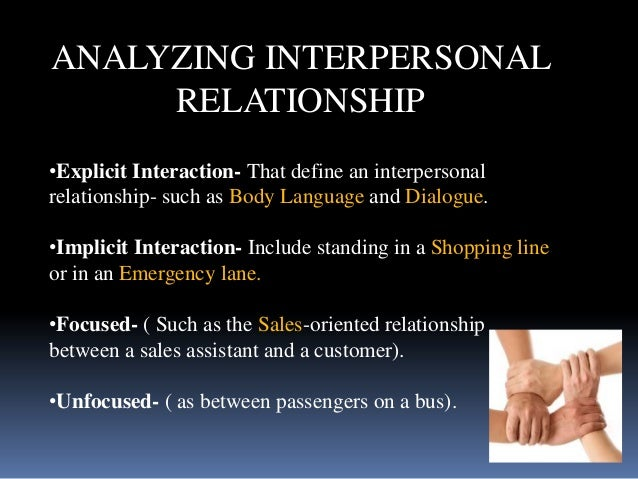 interpersonal relationship 2 essay An interpersonal relationship interpersonal relationships are a process, which they start from a beginning, and it has its end during the beginning and.