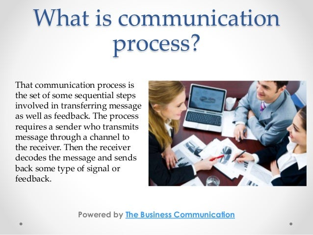 an analysis of the communication process Communication theory a communication process is the flow of information from one person to • audience analysis should be done prior to presenting.