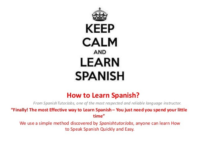 """How to Learn Spanish? From SpanishTutorJobs, one of the most respected and reliable language instructor. """"Finally! The mos..."""