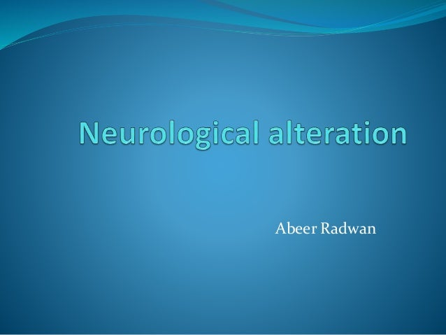 neurological alterations