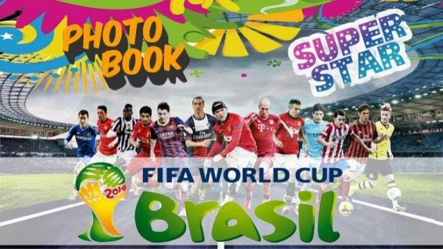 PHOTOBOOK OF 2014 FIFA WORLD CUP SUPERSTARS