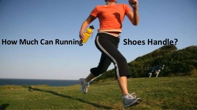 How Much Can Running Shoes handle