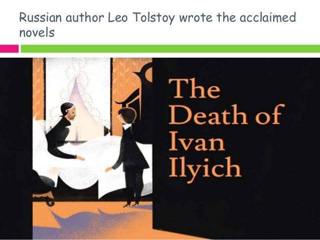 an analysis of morality in the death of ivan ilyich a novella by leo tolstoy 75 quotes from the death of ivan ilych: ― leo tolstoy, the death of ivan ilych , life, morality, philosophy, psychology , societal.