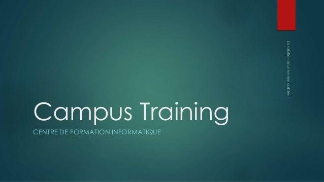 Campus Training  CENTRE DE FORMATION INFORMATIQUE