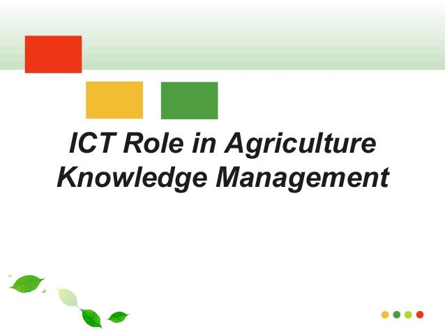 knowledge management and ict Knowledge management (km) has become the key factor for the success of all organizations icts are technologies which facilitate the management to share knowledge and information thus, icts have a prominent role on knowledge management initiatives.