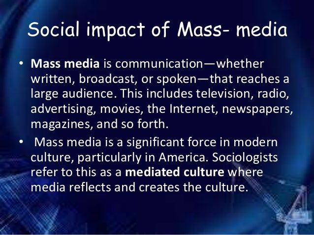 the impact of mass media on societys perception of the bicycle How does the media affect public opinion a: in the 21st century, technology has made it easier to access the messages from the mass media it.