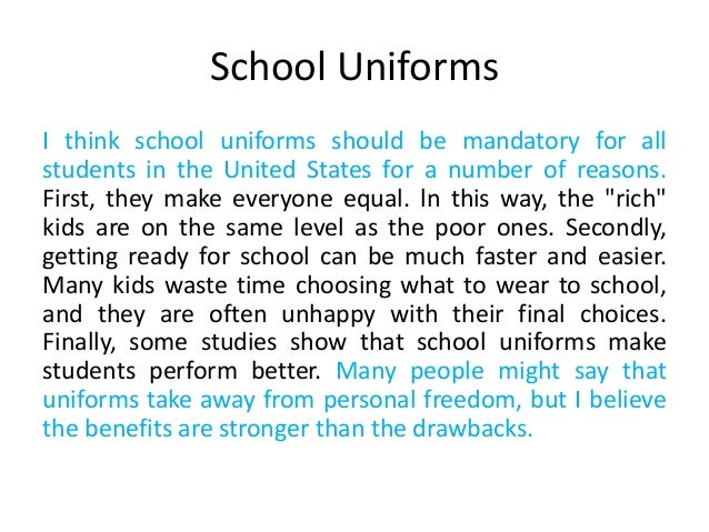 essay for school uniforms should be required Should students have to wear school uniforms there is a keenly debated discussion within australian schools over whether or not students should have to wear school uniforms.