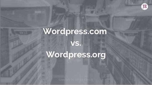 Wordpress.com vs. Wordpress.org Copyright by Jessica-Ebert.de