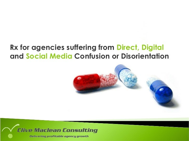 Rx For Agencies Suffereing From Digital, Direct, PR, And Social Media Confusion Or Disorientation (Updated 01/22/2010)