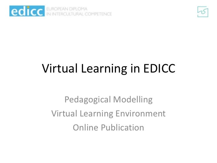 Virtual Learning in EDICC<br />Pedagogical Modelling<br />Virtual Learning Environment<br />Online Publication<br />