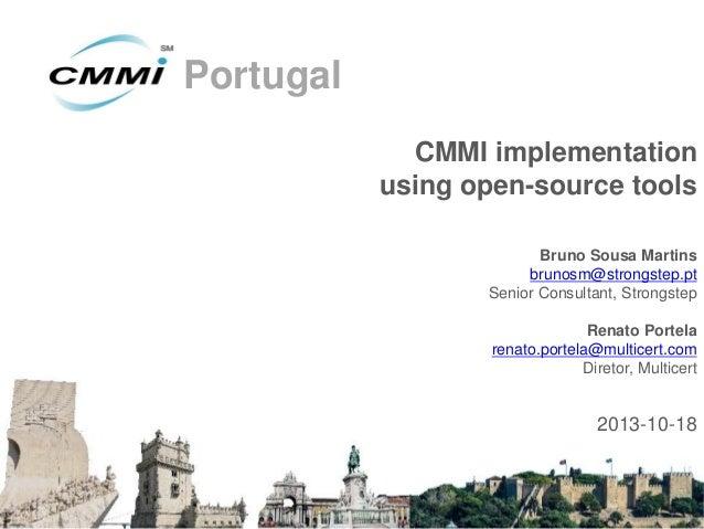 III Conferência CMMI Portugal, Presentation 1: CMMI implementation using open-source tools, Bruno Martins, Strongstep and Renato Portela, Multicert