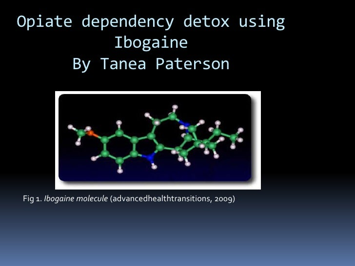 Opiate dependency detox using IbogaineBy Tanea Paterson<br />Fig 1. Ibogaine molecule (advancedhealthtransitions,2009)<br />