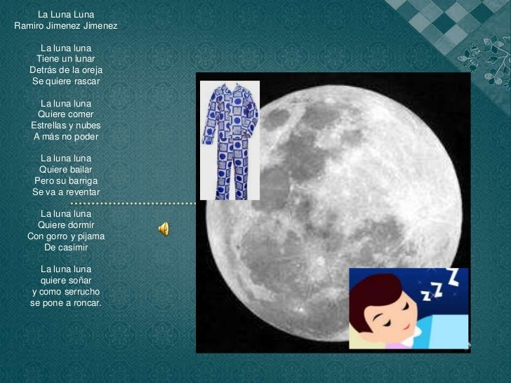 La Luna Luna<br />Ramiro Jimenez Jimenez<br />La luna luna<br />Tiene un lunar<br />Detrás de la oreja<br />Se quiere rasc...