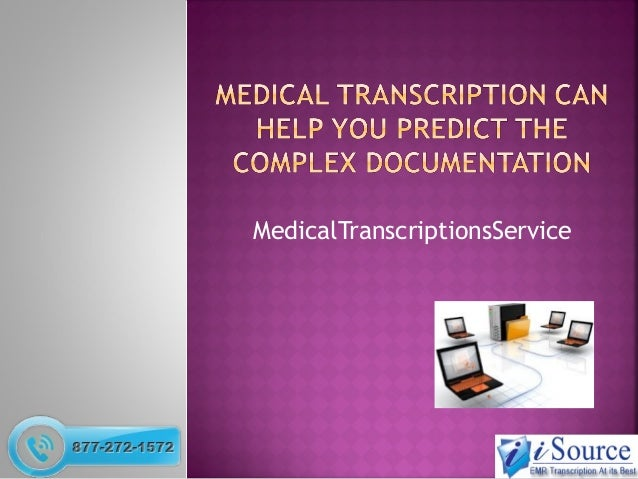Medical Transcription Can Help You Predict the complex Documentation
