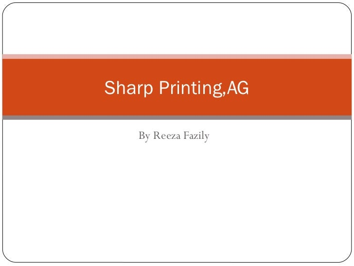 sharp printing case study Case: sharp printing, ag in the sharp printing case study, the company set up a main goal that the color laser printer should be available for less than $200.