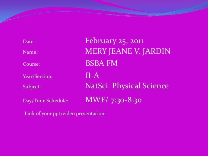 Date:		                February 25, 2011   <br />Name:		                MERY JEANE V. JARDIN<br />Course:			BSBA FM<br />Y...