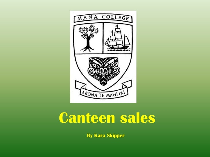 Canteen sales   By Kara Skipper