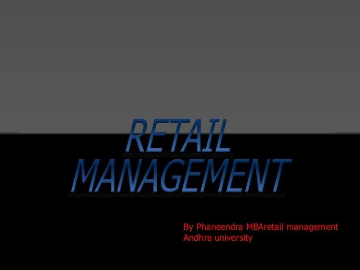 By Phaneendra MBAretail managementAndhra university
