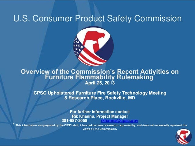 U.S. Consumer Product Safety CommissionOverview of the Commission's Recent Activities onFurniture Flammability Rulemaking*...