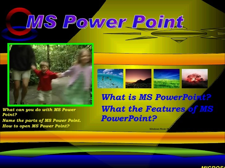 What is MS PowerPoint? What the Features of MS PowerPoint? MS Power Point What can you do with MS Power Point? Name the pa...