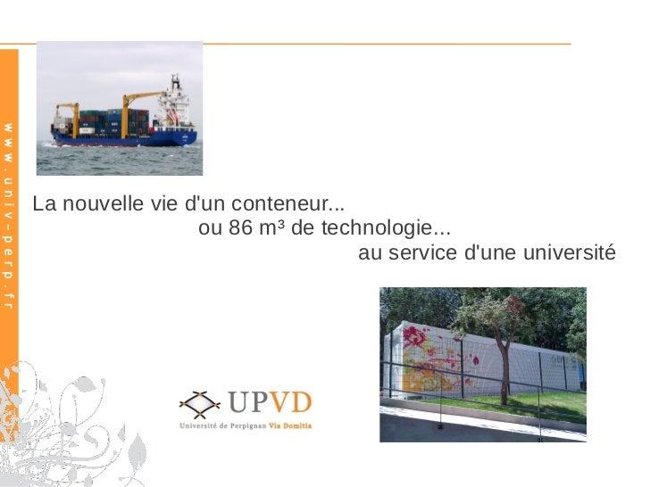 w w w . u n i v – p e r p . f r                                  La nouvelle vie dun conteneur...                         ...