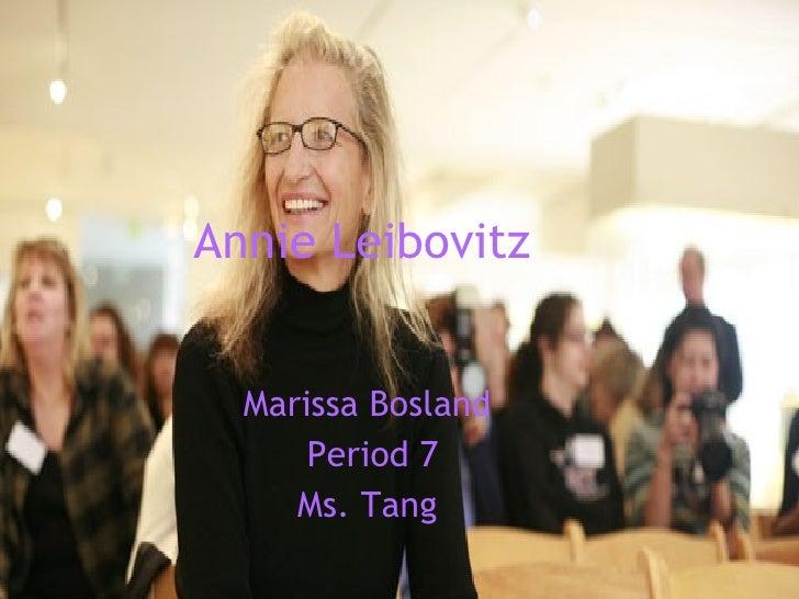 Annie Leibovitz  Marissa Bosland  Period 7 Ms. Tang
