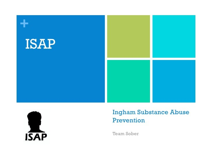 +  ISAP            Ingham Substance Abuse         Prevention         Team Sober
