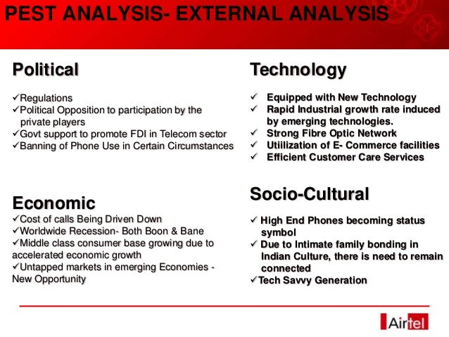 pest analysis of airtel Fundamental analysis fundamental analysis factors important to the future success of singtel in recent years most global operators are trying to differentiate themselves in the ict arena, and are deploying their next generation networks for delivering ict services that require high slas.