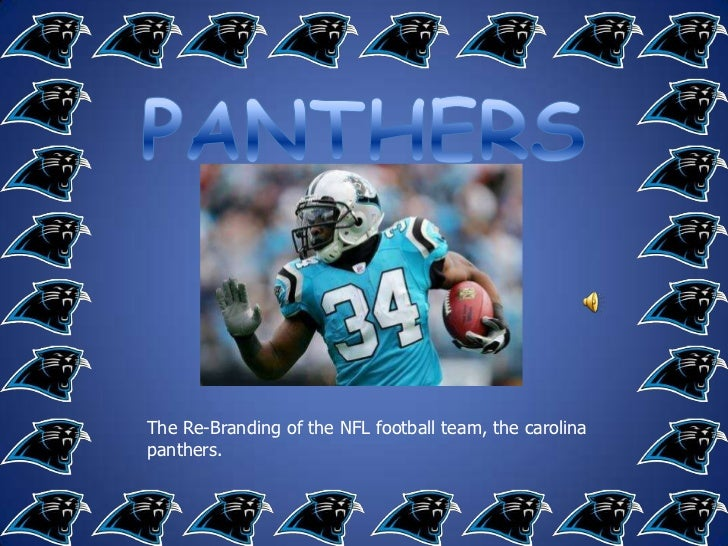 PANTHERS<br />The Re-Branding of the NFL football team, the carolina panthers.<br />